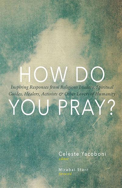 Contributor Bios How Do You Pray